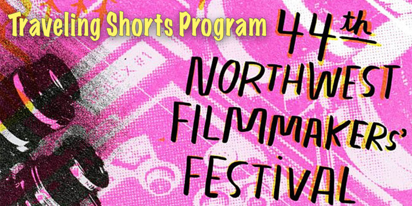 Northwest Filmmakers' Fest Traveling Shorts