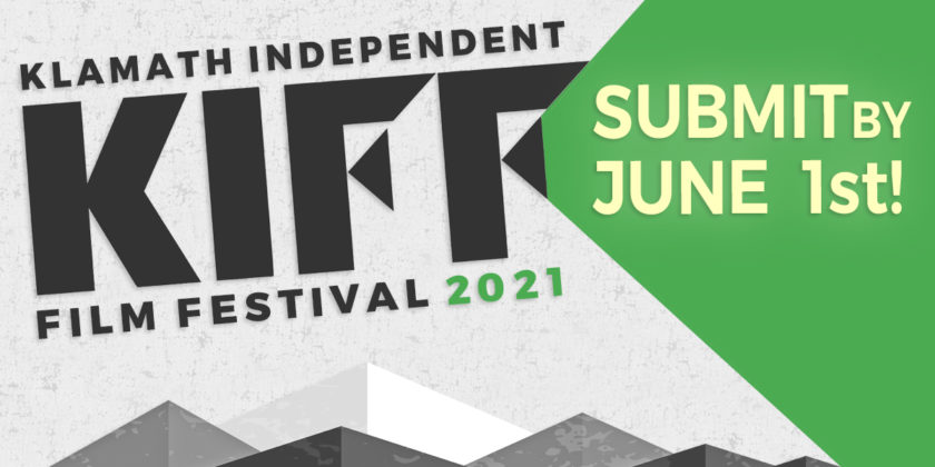 Submissions now open for the 2021 Klamath Independent Film Festival